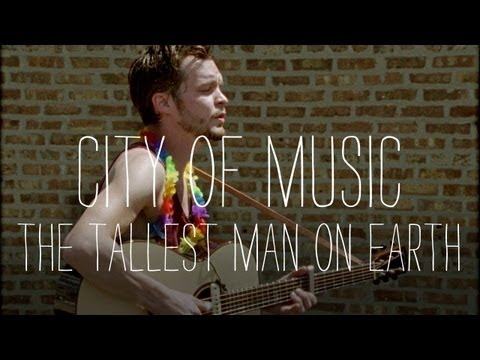 The Tallest Man on Earth Performs