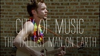 "The Tallest Man on Earth Performs ""Revelation Blues"" - City of Music"