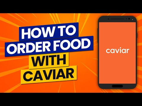 How To Use Caviar App to Order Food in 2021: How Does It Work?