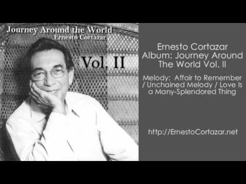 Affair to Remember / Unchained Melody / Love Is a Many-Splendored Thing - Ernesto Cortazar