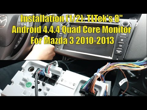 "Installation (1/2): TLTek's 8"" Android 4.4.4 Quad Core Monitor For Mazda 3 2010-2013"