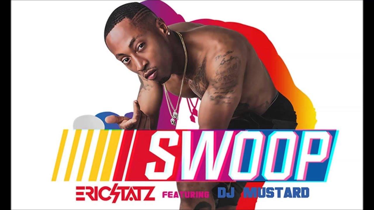 EricStatz feat. DJ Mustard - Swoop (Official Audio)