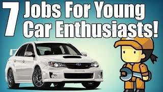 7 Jobs For Young Car Enthusiasts!