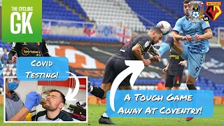 Honours Even At Cov City! | Hair Cuts! | COVID Test | Hughes Shirt Prize | Ben Foster - TheCyclingGK