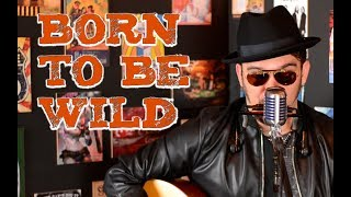 Born to be Wild - Pablo Belusso - Blues Pop Rock (Steppenwolf Cover)