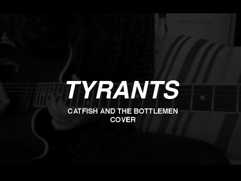 Catfish and the Bottlemen | Tyrants (Instrumental Cover)