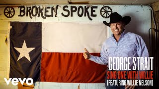 George Strait - Sing One With Willie (Audio) ft. Willie Nelson YouTube Videos