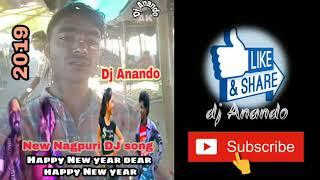 2019 Happy new year dear Happy new year DjAnandokujur Nagpuri DJ song