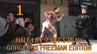 Half-Life 2 [Gorgeous Freeman edition] EP1