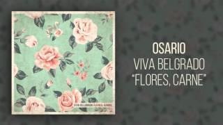 9. Osario - Viva Belgrado (Flores, Carne)