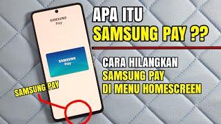 Apa Itu Samsung Pay..? Bagaimana Cara Menghilangkan Samsung Pay di Menu Homescreen.
