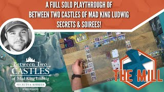 A Full Solo Playthrough of Between Two Castles of Mad King Ludwig Secrets \u0026 Soirees - The Mill
