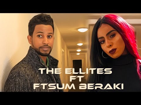 The Ellites ft Ftsum Beraki - Missin' You | ክሳብ እንራኸብ - New Eritrean Music 2019