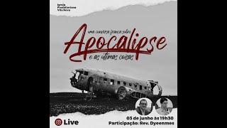 LIVE  - Conversa Franca Sobre o Apocalipse e as Últimas Coisas - Com Rev. Dyeenmes Procópio da IPJG
