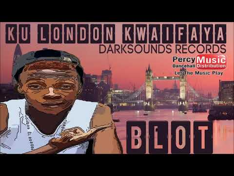 1 - Blot - Ku London Kwaifaya (F1 Riddim Sept 2017) DJ Tonde Dark Sounds Records