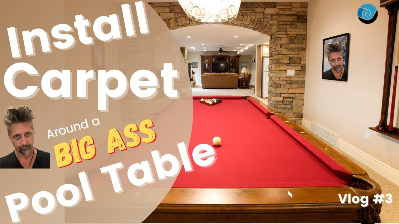 How to Install Carpet with Furniture in the Room/Big Ass Pool Table