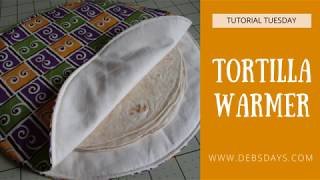 How to Sew a Fabric Tortilla Warmer - DIY Project
