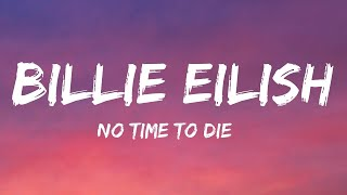Download Billie Eilish - No Time To Die (Lyrics) Mp3 and Videos