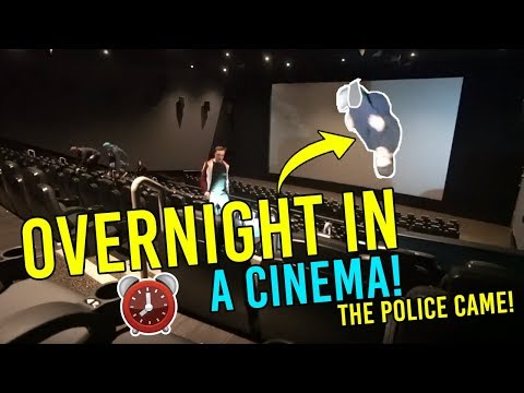 OVERNIGHT IN A CINEMA! WE RAN INTO THE POLICE.
