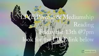 Live Psychic Mediumship Reading Friday the 13th at 7pm EST