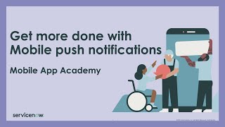 Mobile App Academy: Get more done with Mobile push notifications