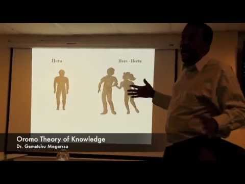 The Oromo Theory of Knowledge by Dr  Gammachuu Magarsaa