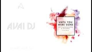The Chainsmokers & Tritonal feat. Emily Warren – Until You Were Gone (Extended Mix)