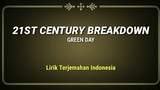 21st Century Breakdown - Green Day ( Lirik Terjemahan Indonesia )