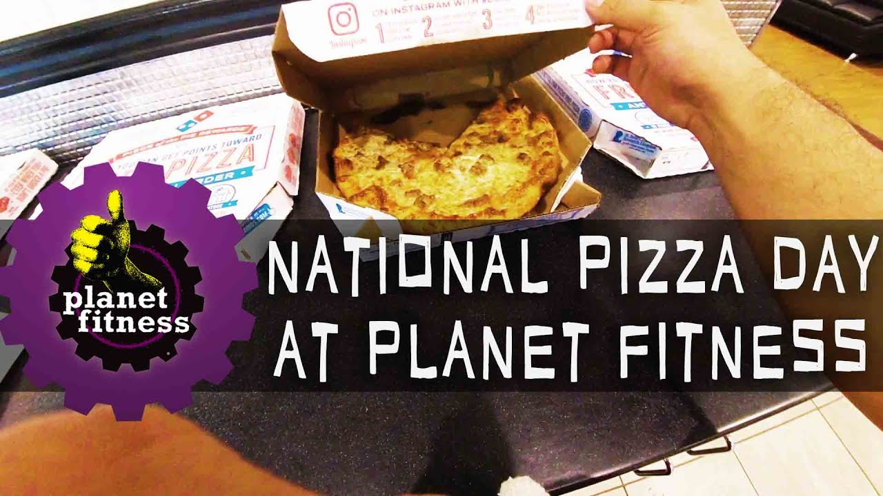 National Pizza Day At Planet Fitness Youtube