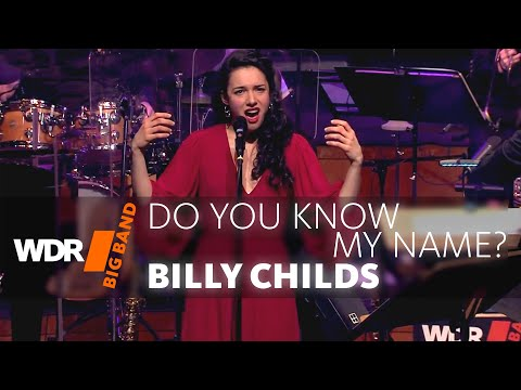 Billy Childs feat  WDR BIG BAND  Do You Know My Name?  Full Concert