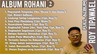 Lagu Rohani Roy Tipawael Vol(2) | Full Album