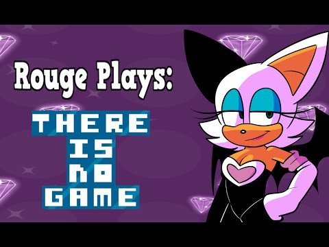 .:Rouge Plays There Is No Game:.