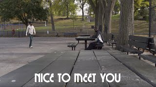 """Nice To Meet You"" (Short Film)"