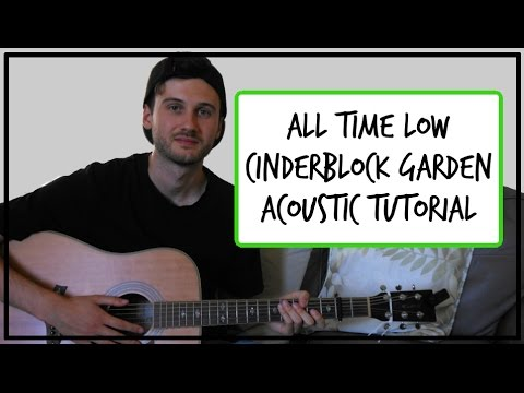 All Time Low Cinderblock Garden Acoustic Guitar Tutorial Easy