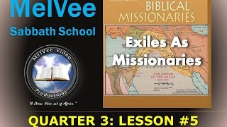 SABBATH SCHOOL BIBLE LESSON 5 || Exiles as Missionaries || Qrt 3 - 2015