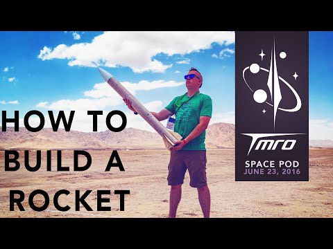 How to Build A Rocket - Space Pod 6/23/16