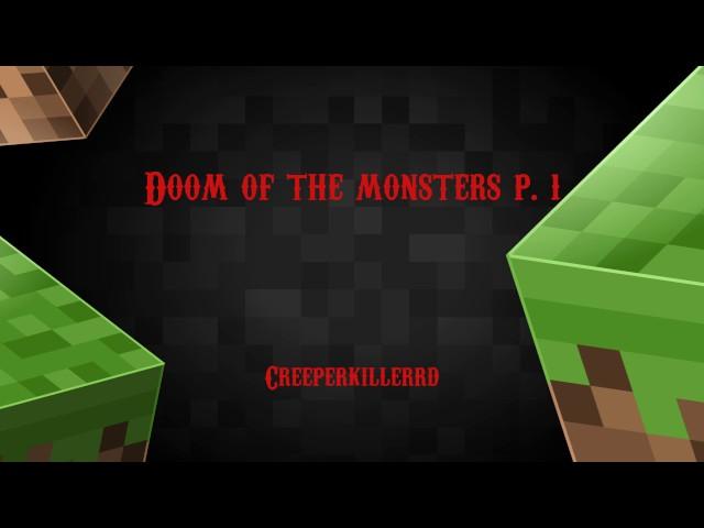 Doom of the Monsters Part 1