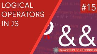 JavaScript Tutorial For Beginners #15 - Logical Operators