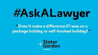 Does it Make a Difference if I Was on a Package Holiday or Self-Booked Holiday?
