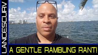 A GENTLE RAMBLING RANT! - THE LANCESCURV SHOW