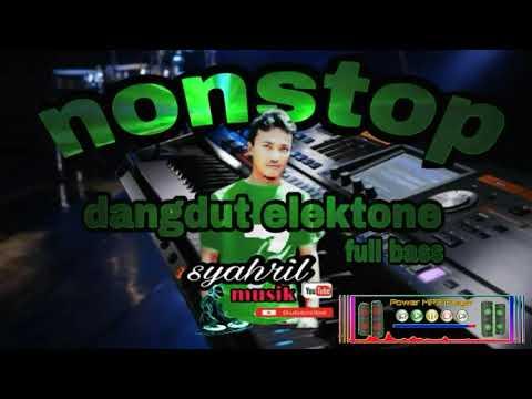NONSTOP DANGDUT ELEKTONE REMIX 2019 full bass