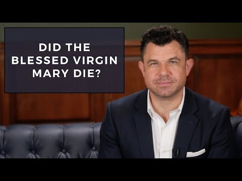 Dr Marshall: Did the Blessed Virgin Mary die or not?