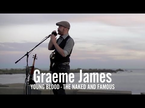 Graeme James | Young Blood- Naked and Famous | Loop Pedal Cover