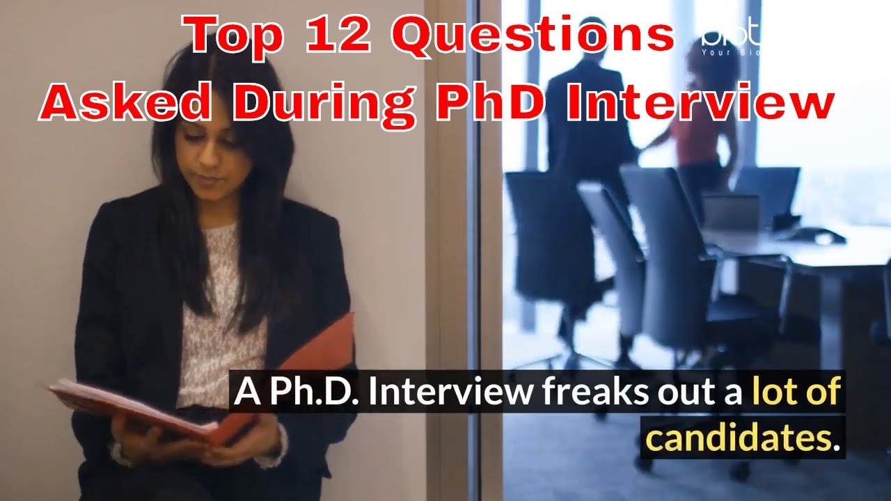 Top 12 Questions Asked During PhD Interview & How to Answer Them