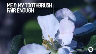Me & My Toothbrush - Fair Enough (Radio Mix)
