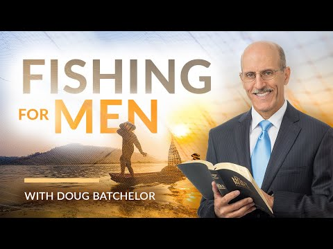 """Fishing for Men"" with Pastor Doug Batchelor"