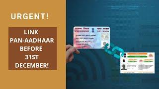 URGENT! How to link PAN-AADHAAR online in 5 minutes before 31st December