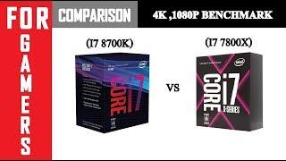 i7 8700K VS I7 7800X  GTX 1080TI  Comparison
