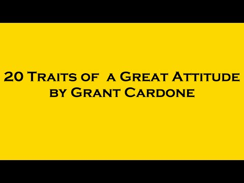 20 Traits of a Great Attitude by Grant Cardone. Video shot with CMYAuto Pro