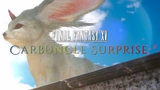 Final Fantasy XV - Carbuncle Surprise Trailer